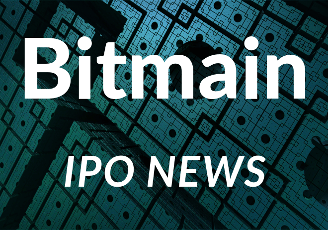 Bitmain's Upcoming IPO And Impact For Crypto Investors (News & Analysis)