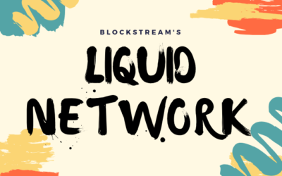 Blockstream's Liquid Network – What is it and how does it work?