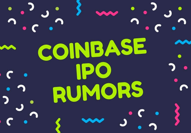 Rumors of Coinbase IPO while the company lays off staff