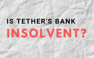 Is Tether's Bank Insolvent? Should We Be Worried? (News & Analysis)